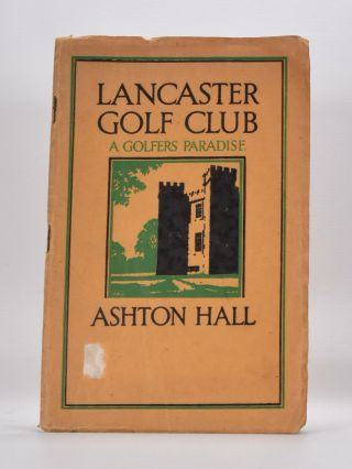 "Lancaster Golf Club Souvernier Booklet ""Ashton Hall A Golfers Paradise"" Lancaster Golf Club"