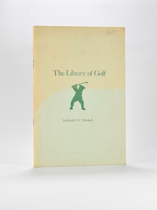The Library of Golf 1743 - 1966 Revised: 1967 - 1977. Joseph S. F. Murdoch