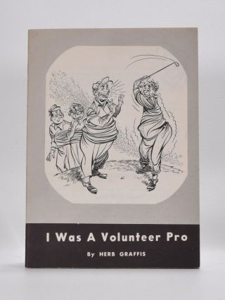 A Was a Volunteer Pro. Herb Graffis.