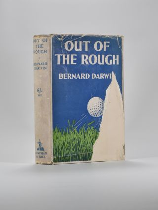 Out of the Rough. Bernard Darwin