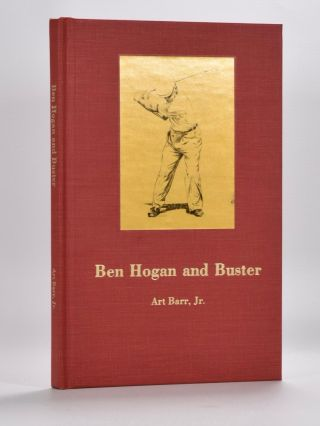 Ben Hogan and Buster. Art Jr Barr