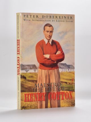 Maestro: The Life of Sir Henry Cotton. Peter Dobereiner
