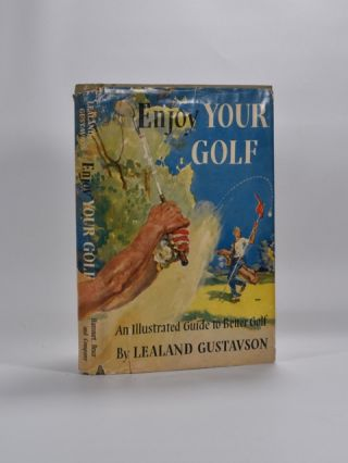 Enjoy Your Golf. Lealand Gustavson.