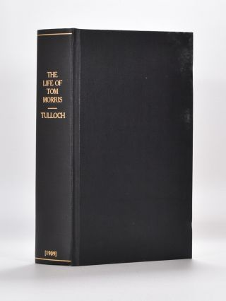The Life of Tom Morris. Tulloch W. W.