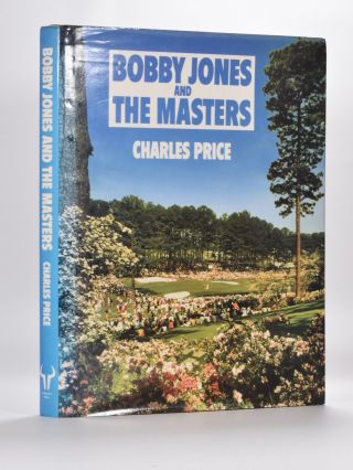 Bobby Jones and The Masters. Charles Price.