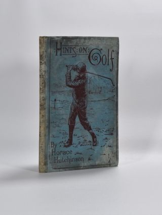 Hints on Golf. Horace Hutchinson