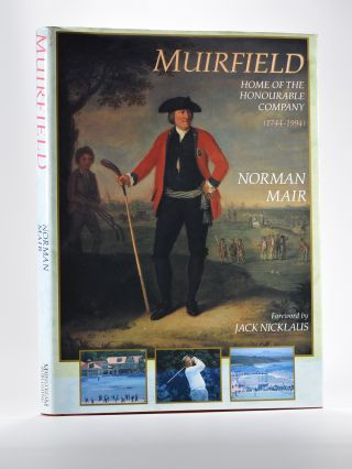 Muirfield: Home of the Honourable Company, 1744-1994. Norman Mair