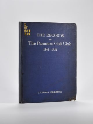 The Records of the Panmure Golf Club. J. Lindsay Henderson