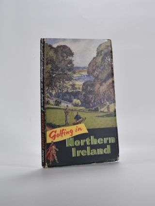 Golfing in Northern Ireland. George C. Nash
