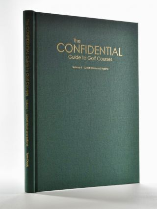 Confidential Guide to Golf Courses Volume 1 Great Britain & Ireland