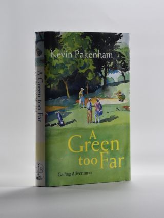 A Green to Far. Kevin Pakenham.
