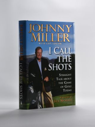 I call the Shots. Johnny Miller, Guy Yokum