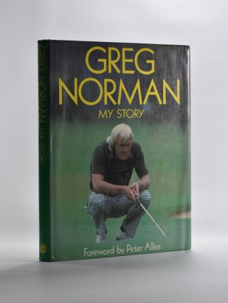My Story. Greg Norman, Dan Lawrence