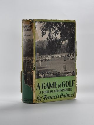 A Game of Golf; a book of Reminiscences. Francis Ouimet