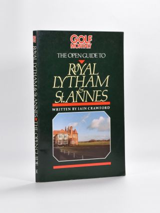 The Open Guide to Roral Lytham and St. Annes. Ian Crawford.