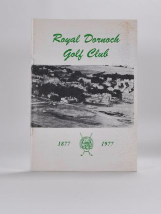 Royal Dornoch Golf Club 1877-1977. Jean MacKay