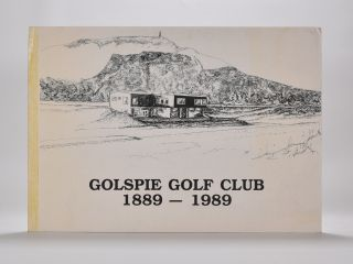 Golspie Golf Club 1889-1989. Rod Houston