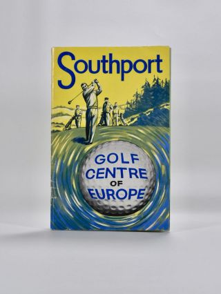 Southport: golf center of Europe. Henry Longhurst