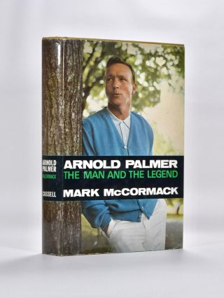 Arnie: the Man and the Legend. Mark McCormack.