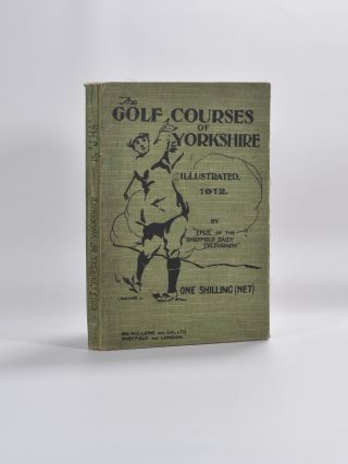 The Golf Course's of Yorkshire. J. H. Stainton
