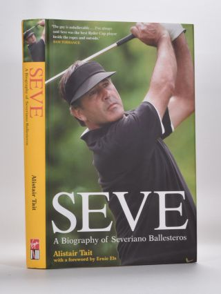 Seve A biography. Alistair Tait