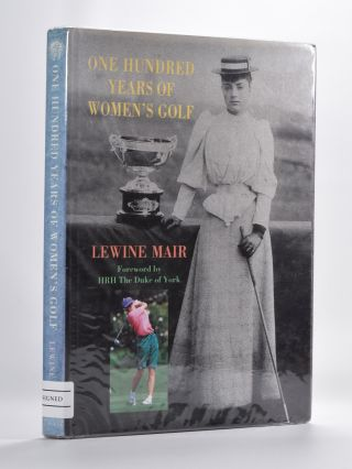 One Hundred Years of women's Golf. Lewine Mair