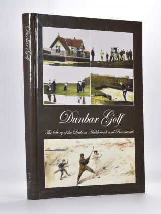 Dunbar Golf, the story of the Links ar Hedderwick and Broxmouth. John V. Harris