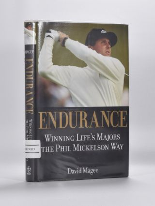Endurance: Winning Life's Majors The Phil Mickelson Way. David Magee