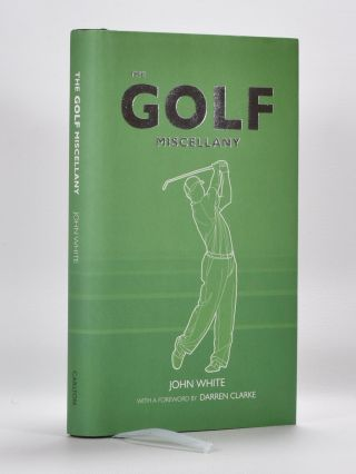 The Golf Miscellany. John White.