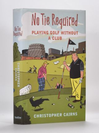 No Tie Required: Playing Golf Without a Club. Christopher Cairns.