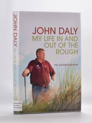 My Life in and Out of the Rough. John Daly