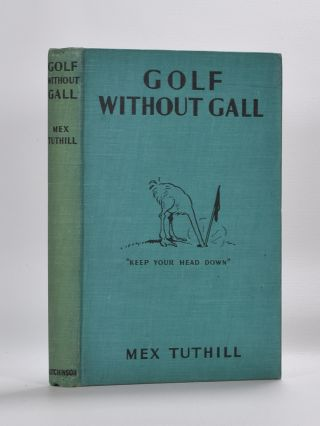 Golf Without Gall. Mex Tuthill.