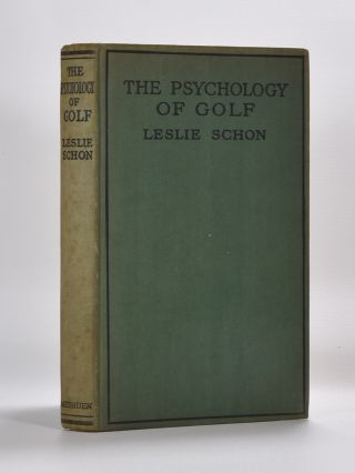The Psychology of Golf. Leslie Schon.