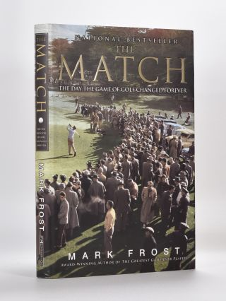 The Match; The day the Game of Golf Changed Forever. Mark Frost