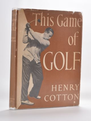 This Game of Golf. Henry Cotton