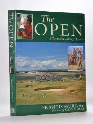 The British Open: a history of golf greatest championship. Francis Murray.