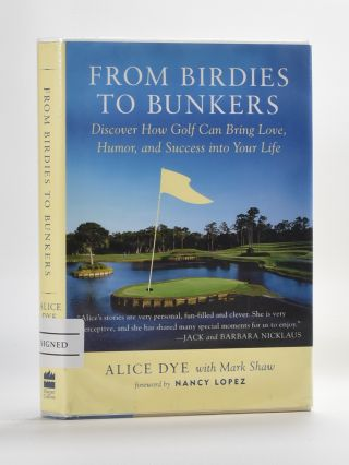 From Birdies to Bunkers. Alice Dye.
