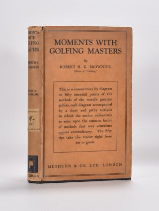 Moments with Golfing Masters. Robert H. K. Browning