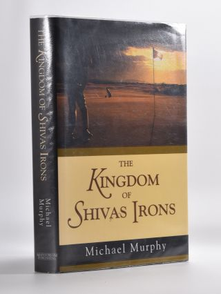 The Kingdom of Shivas Irons. Michael Murphy