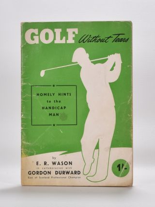 Golf without tears. E. R. Wason