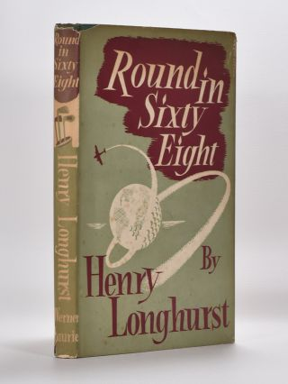 Round in Sixty Eight. Henry Longhurst