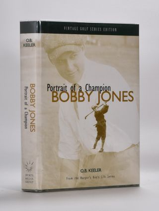 Portrait of a Champion Bobby Jones. O. B. Keeler.