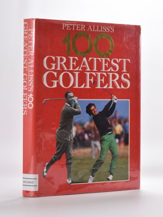 Peter Alliss's 100 Golfing greats. Peter Alliss