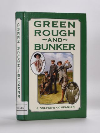 Green, Rough and Bunker: a golfer's companion. Christina Koning, compiler