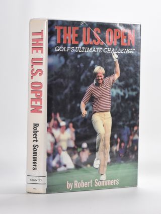 The U.S. Open Golf's Ultimate Challenge. Robert Sommers
