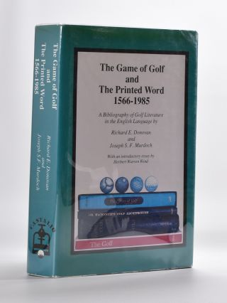The Game of Golf and the Printed Word 1566-1985. Richard E. And Murdoch Donovan, Joseph S. F