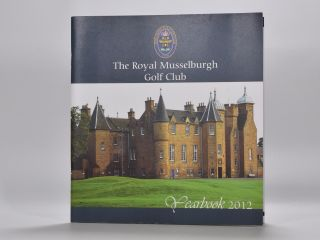 The Royal Musselburgh Golf Club Yearbook 2012