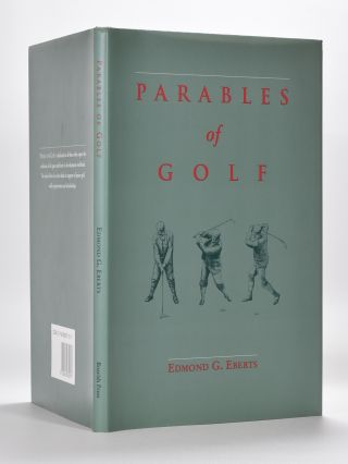 Parables of Golf. Edmond G. Eberts