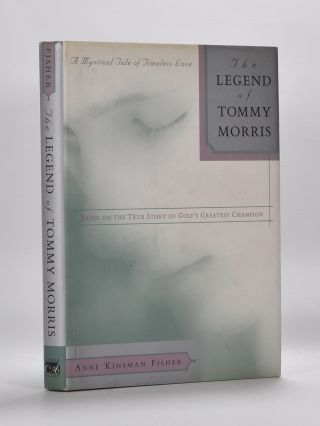 The Legend of Tommy Morris. Anne Kinsman Fisher.