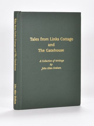 Tales from the Links and The Gatehouse. John Allan Graham.